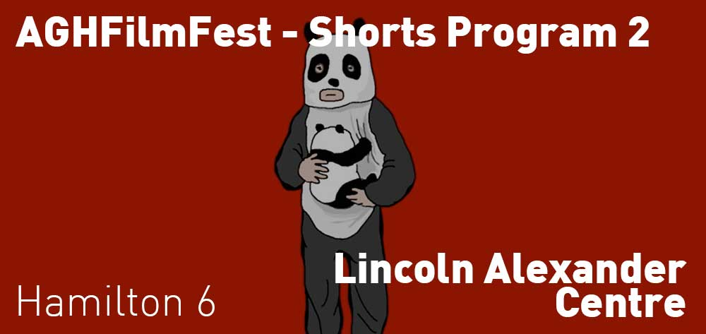 Shorts Program 2 - #AGHFilmFest | Lincoln Alexander Centre | Tuesday, October 22, 2019 | 6pm
