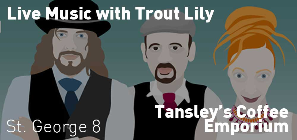 Live Music with Trout Lily| Tansley's Coffee Emporium | Friday, December 21, 2018 | 8pm