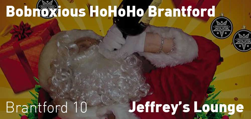 Bobnoxious HoHoHo Brantford | Jeffrey's Lounge | Saturday, December 22, 2018 | 10pm