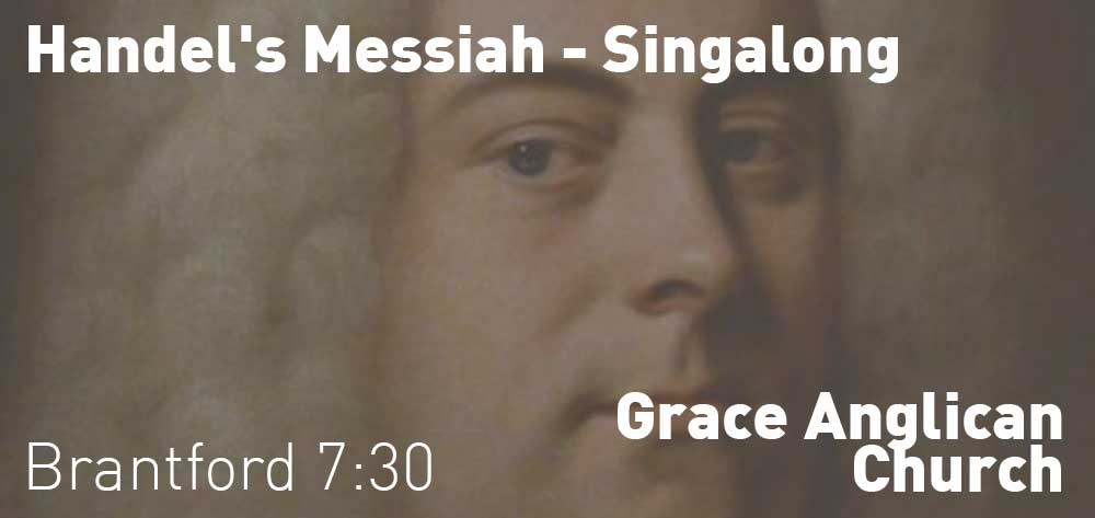 Handel's Messiah - Singalong | Grace Anglican Church | Saturday, December 22, 2018 | 7:30pm
