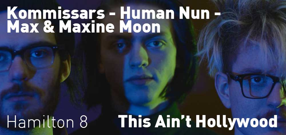Kommissars - Human Nun - Max & Maxine Moon | This Ain't Hollywood | Monday, August 20, 2018 | 8pm