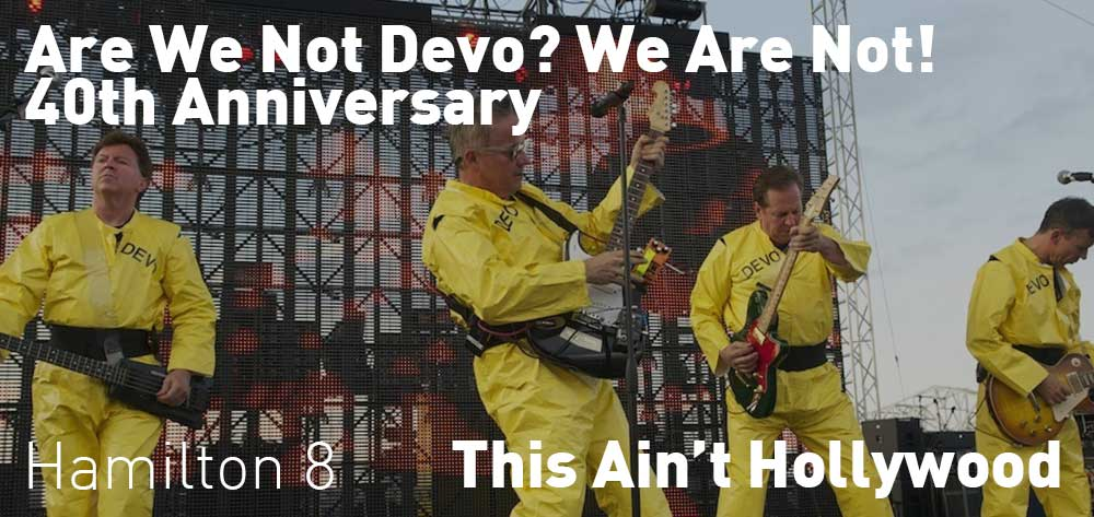 Are We Not Devo? We Are Not! 40th Anniversary | This Ain't Hollywood | Tuesday, August 21, 2018 | 8pm