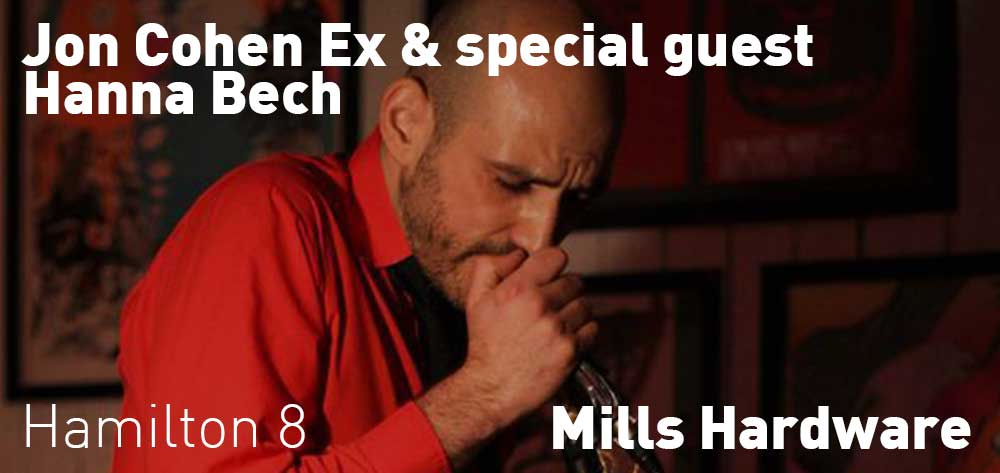 Jon Cohen Ex & special guest Hanna Bech | Mills Hardware | Wednesday, August 22, 2018 | 8pm