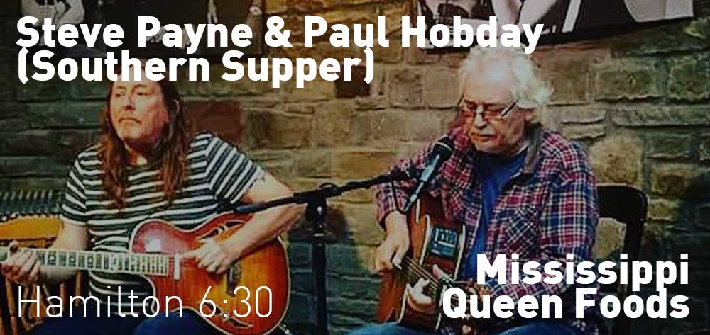 Steve Payne & Paul Hobday (Southern Supper) | Mississippi Queen Foods | Thursday, August 23, 2018 | 6:30pm