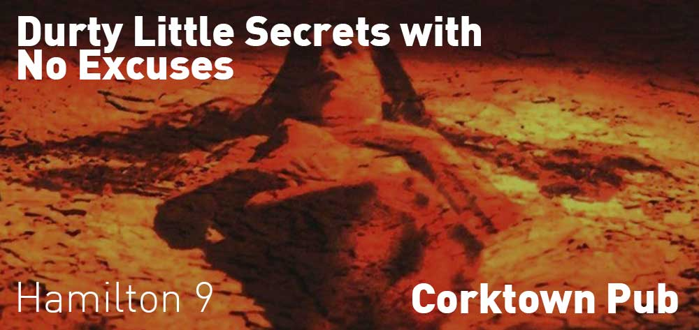 Durty Little Secrets with No Excuses | Corktown Pub | Friday, August 24, 2018 | 9pm