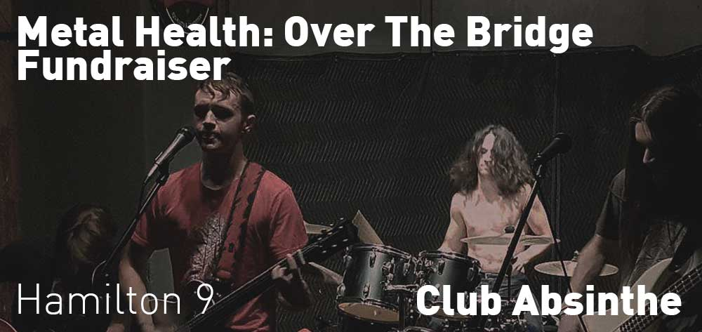 Metal Health: Over The Bridge Fundraiser | Club Absinthe | Friday, August 24, 2018 | 9pm