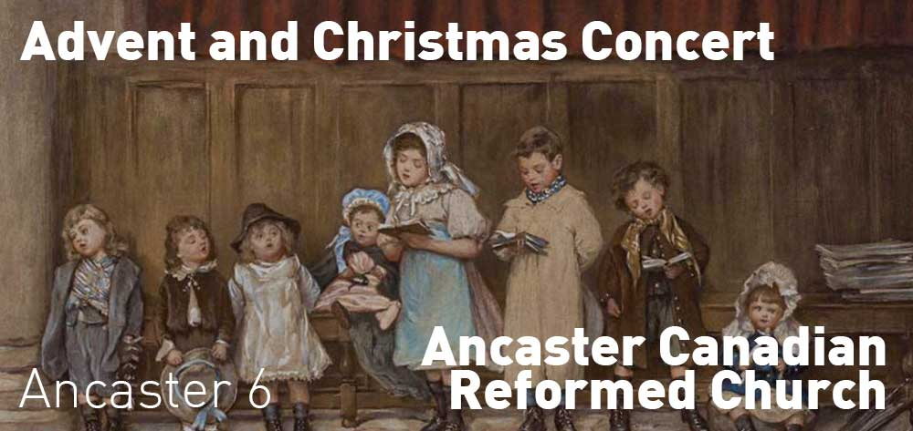 Advent and Christmas Concert | 575 Shaver Rd, Ancaster | Thursday, December 20, 2018 | 6pm