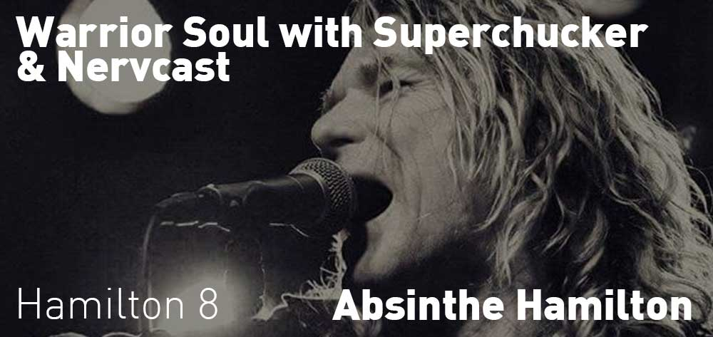 Warrior Soul with Superchucker & Nervcast | Absinthe Hamilton | Thursday, December 20, 2018 | 8pm