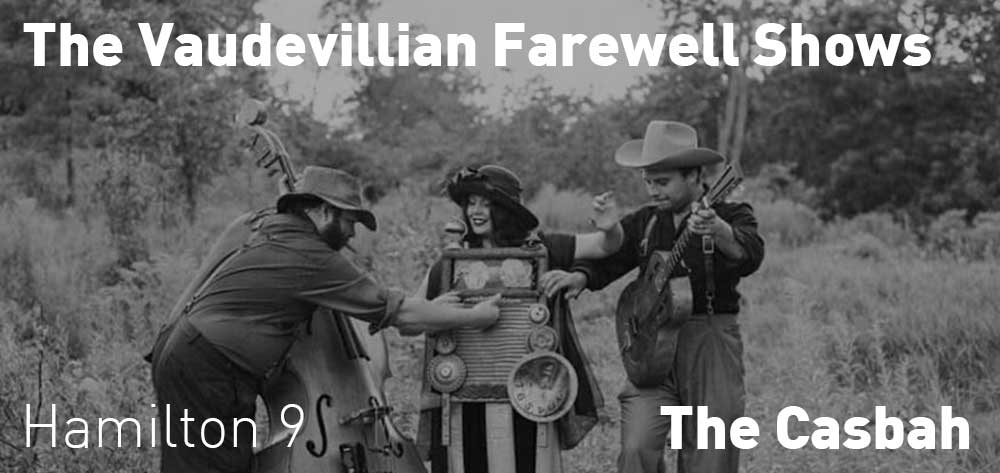 The VAUDEVILLIAN FAREWELL SHOWS | The Casbah | Friday, December 21, 2018 | 9pm