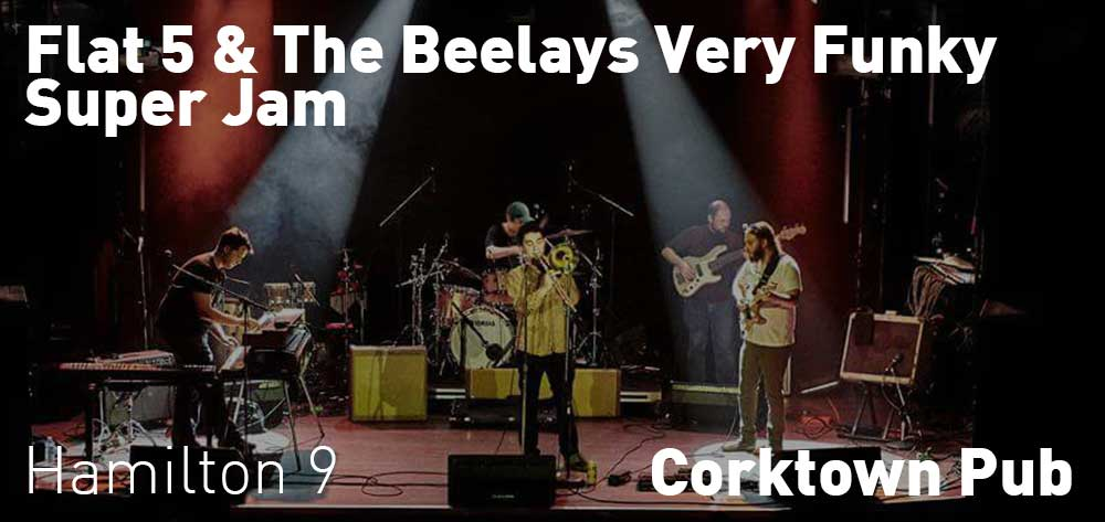 Flat 5 & The Beelays Very Funky Super Jam | Corktown Pub | Saturday, December 22, 2018 | 9pm