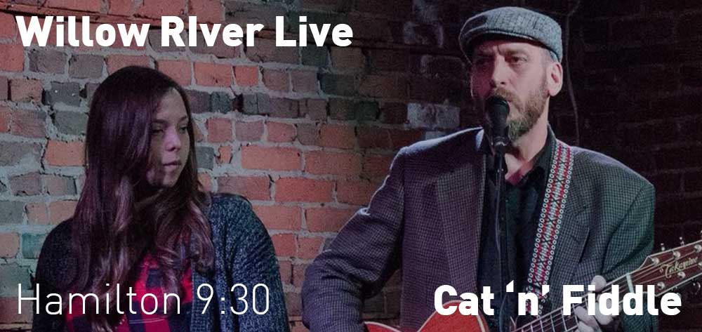 Willow River | Cat 'n' Fiddle | Saturday, December 22, 2018 | 9:30pm