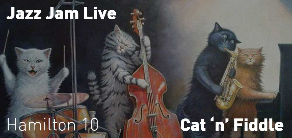 Jazz Jam every Wednesday at Cat 'n' Fiddle from 10pm