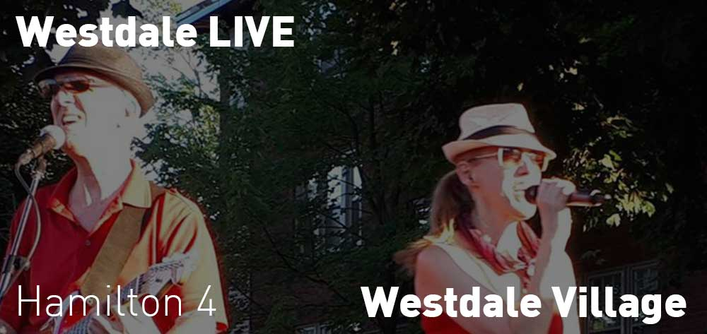 Westdale Live every Friday at Westdale Village till August 31. 4pm each day