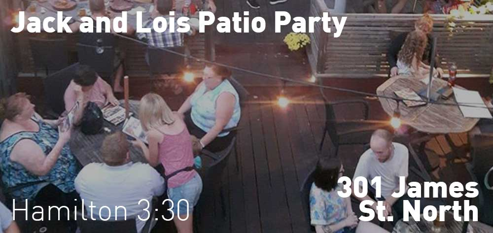 Jack and Lois Patio Party | 301 James St. North | Every Saturday till September 30th. 3:30 each day