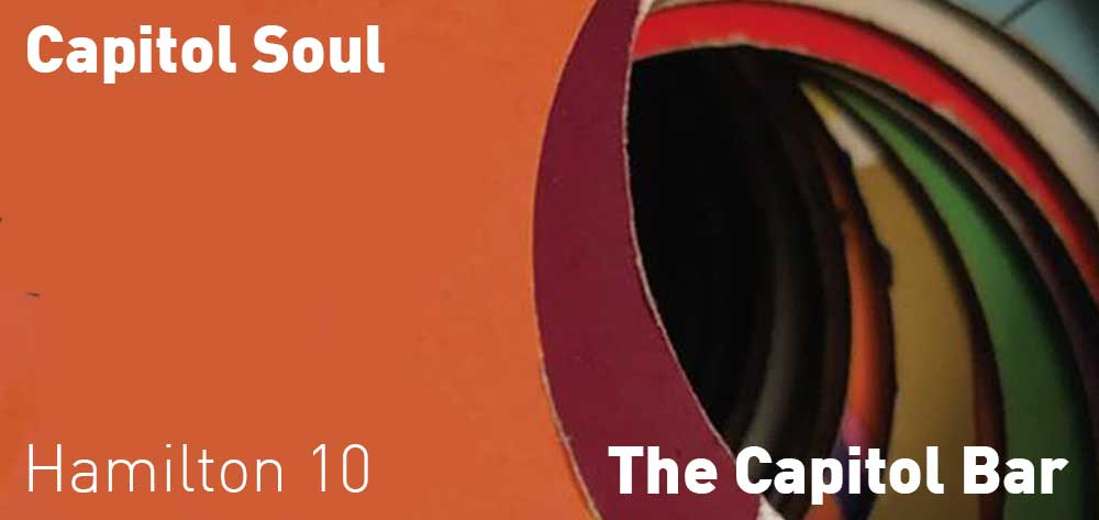 Capitol Soul | The Capitol Bar | Every Monday Night at 10pm