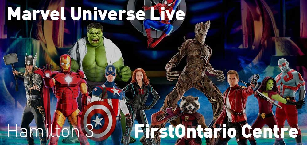 Marvel Universe Live | FirstOntario Centre | October 18 - October 21, 2018