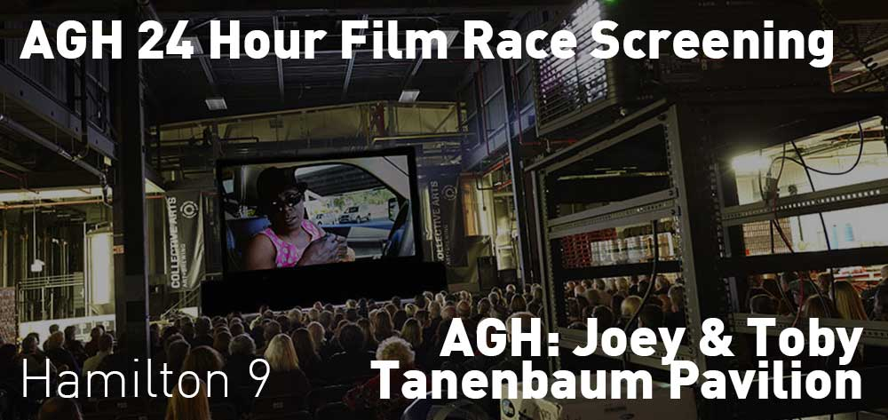 AGH 24 Hour Film Race Screening | AGH: Joey and Toby Tanenbaum Pavilion | Saturday, October 20, 2018 | 9pm