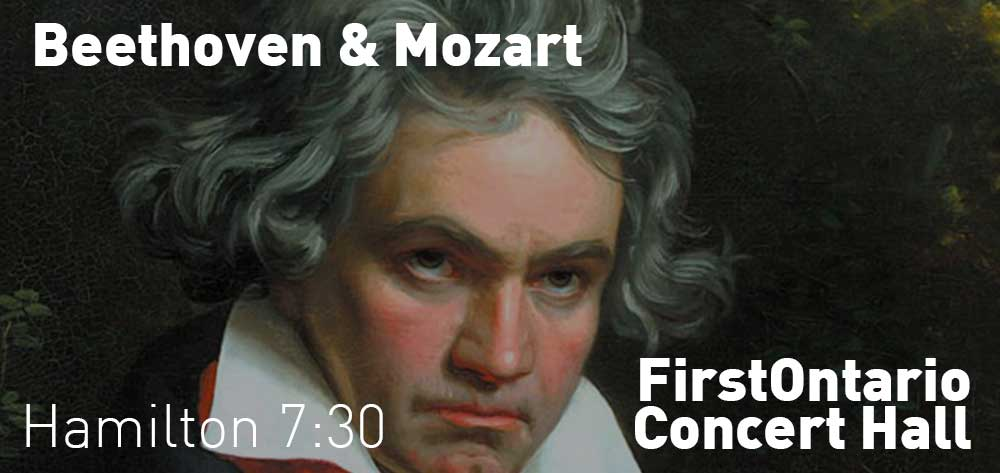 Beethoven & Mozart | FirstOntario Concert Hall | Saturday, October 20, 2018 | 7:30pm