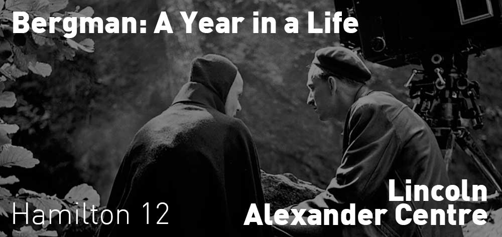 Bergman: A Year in a Life | Lincoln Alexander Centre | Saturday, October 20, 2018 | 12pm