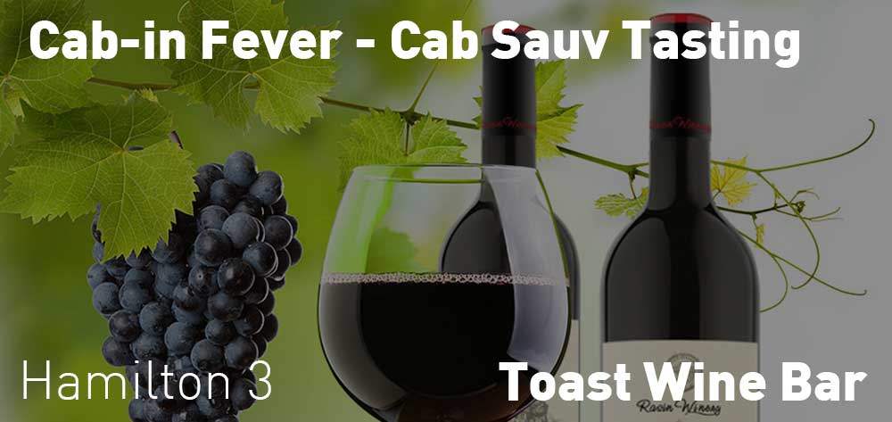 Cab-in Fever - Cab Sauv Tasting | Toast Wine Bar | Saturday, October 20, 2018 | 3pm