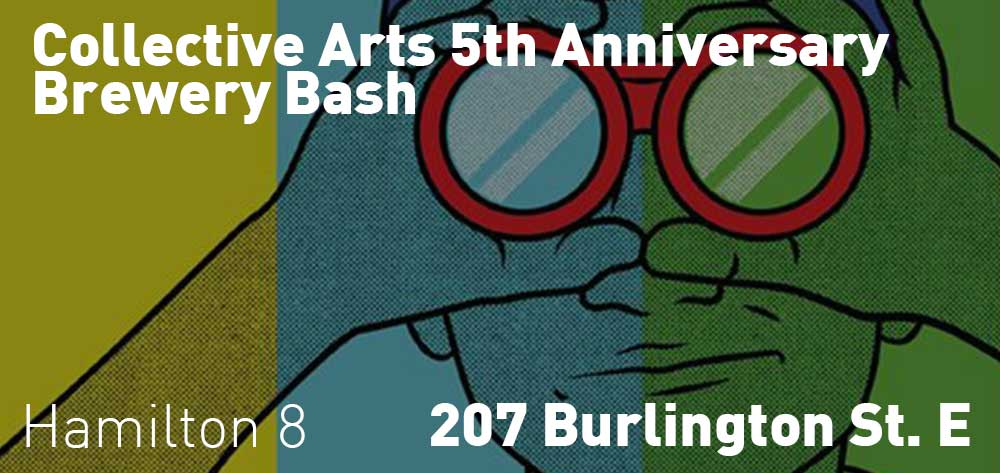 Collective Arts 5th Anniversary Brewery Bash | 207 Burlington St. E | Saturday, October 20, 2018 | 8pm