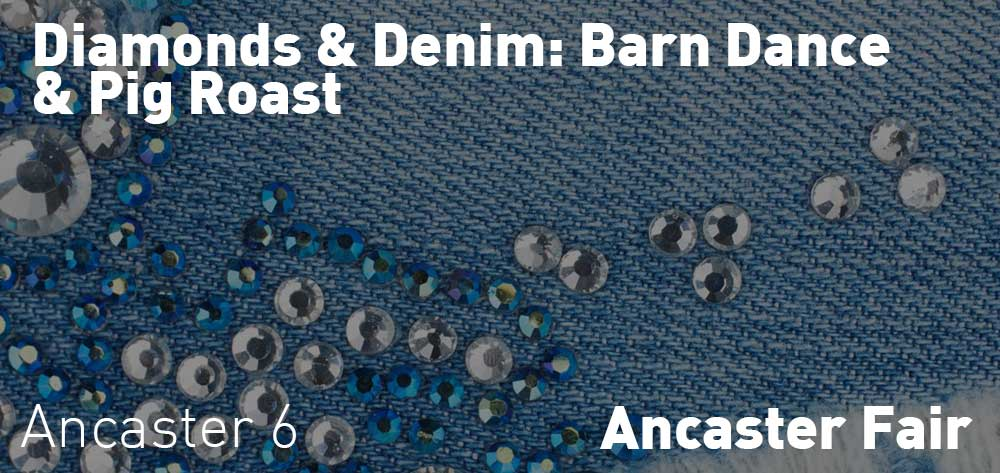 Diamonds & Denim: Barn Dance & Pig Roast | Ancaster Fair | Saturday, October 20, 2018 | 6pm