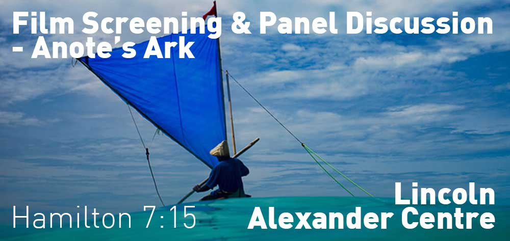 Film Screening & Panel Discussion - Anote's Ark | Lincoln Alexander Centre | MOnday, October 22, 2018 | 7:15pm