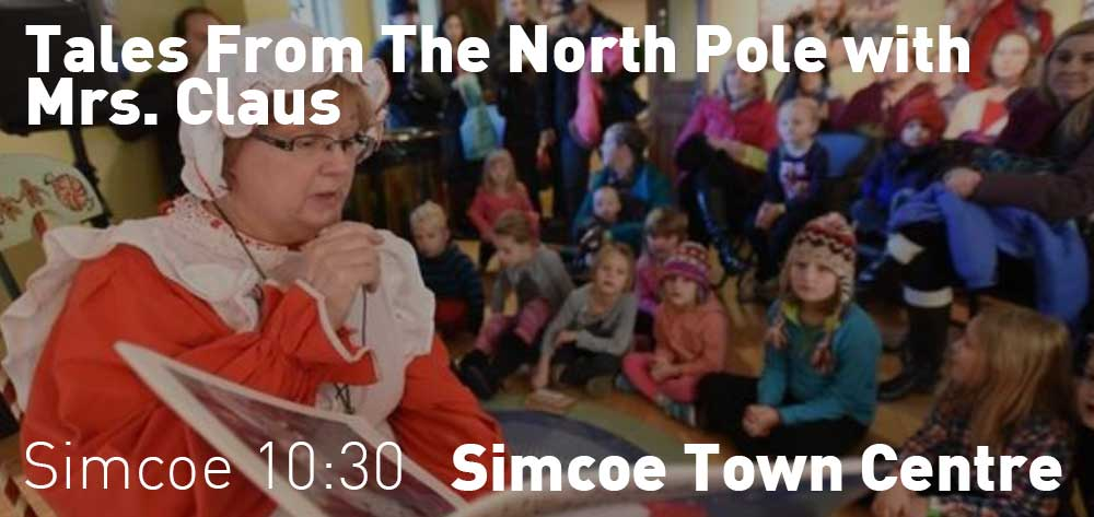 Tales From The North Pole | Simcoe Town Centre | Wednesday, December 19, 2018 | 10:30am