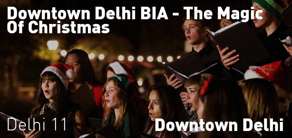 Downtown Delhi BIA - The Magic Of Christmas | Saturday, December 22, 2018 | 11am