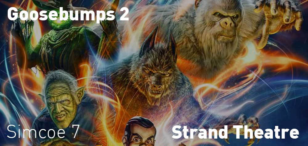 Goosebumps 2 will be showing at The Strand Theatre from Friday, October 12, 2018 to Thursday, October 18, 2018