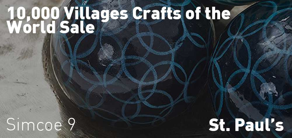 10,000 Villages Crafts of the World Sale | St. Paul's | October 19 & 20, 2018 | 9am each day