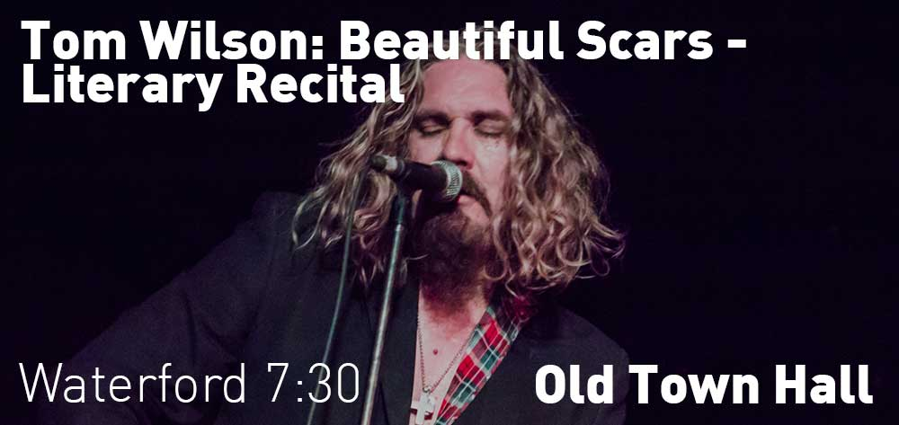 Tom Wilson: Beautiful Scars Literary Recital | Old Town Hall | Saturday, October 20, 2018 | 7:30pm