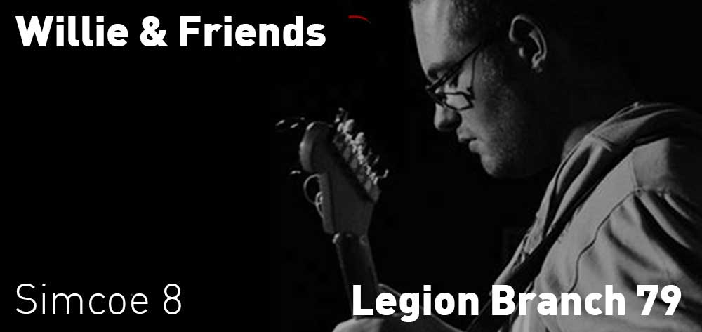 Willie & Friends | Simcoe Legion Branch 79 | Saturday, October 20, 2018 | 8pm