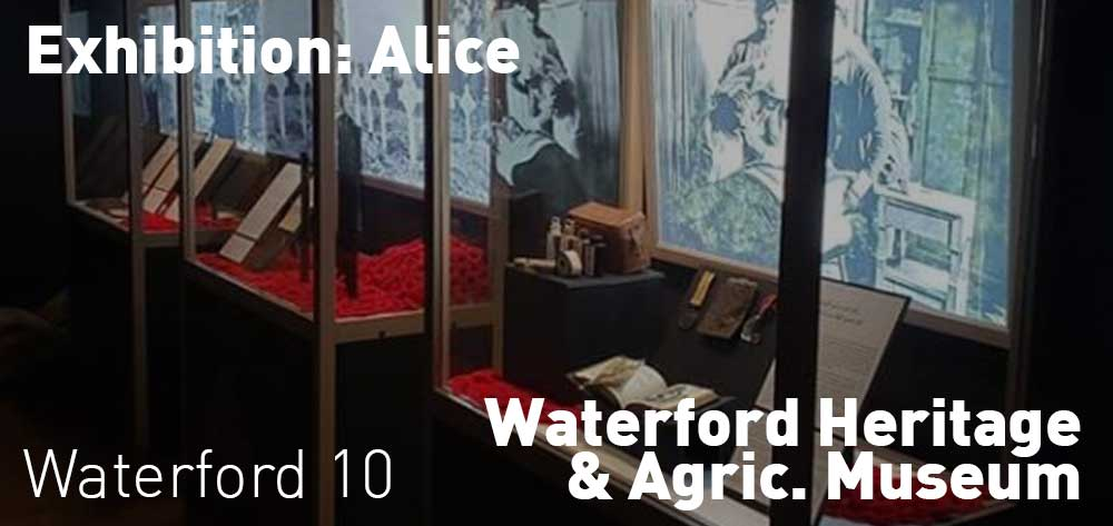 Alice will be on exhibit at the Waterford Heritage & Agricultural Museum