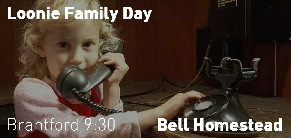 Loonie Family Day | Bell Homestead | Monday, February 18, 2019 | 9:30am