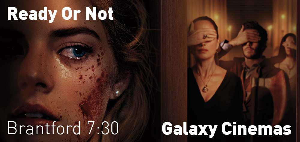 Ready Or Not shows at the Galaxy Cinema Brantford until Thursday, September 19, 2019