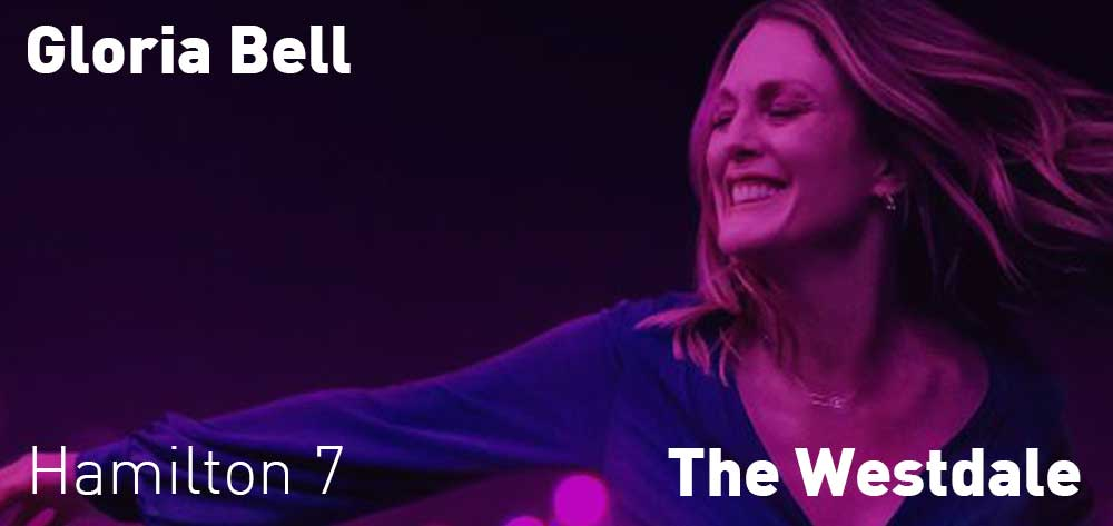 Gloria Bell | The Westdales | April 12 - 24, 2019 | 7pm each day