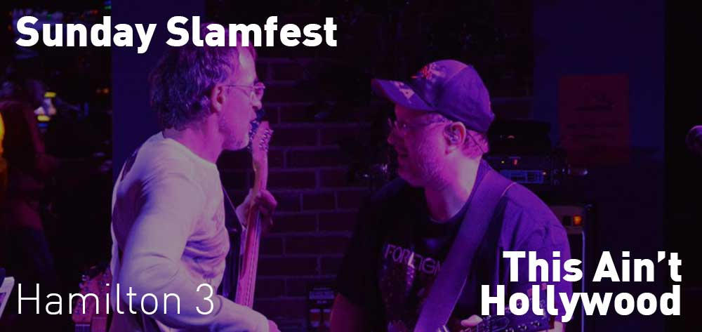 Sunday Slamfest | This Ain't Hollywood | Sunday, August 25, 2019 | 3pm