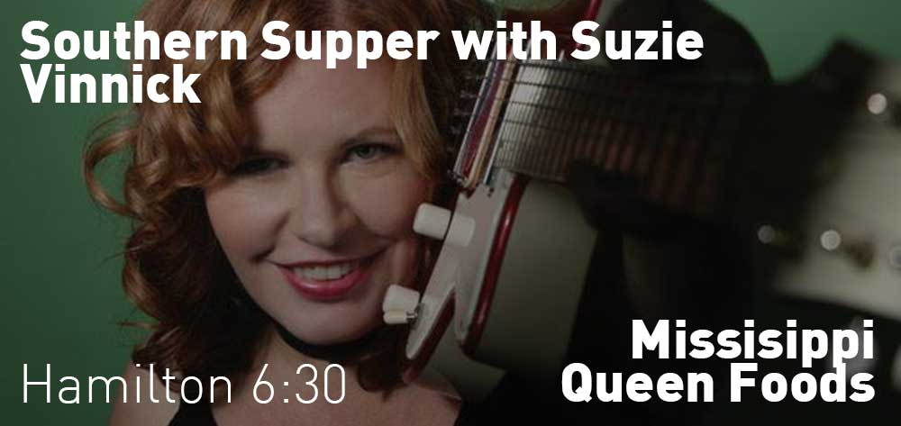 Southern Supper with Suzie Vinnick | Mississippi Queen Foods | Wednesday, August 28, 2019 | 6:30pm