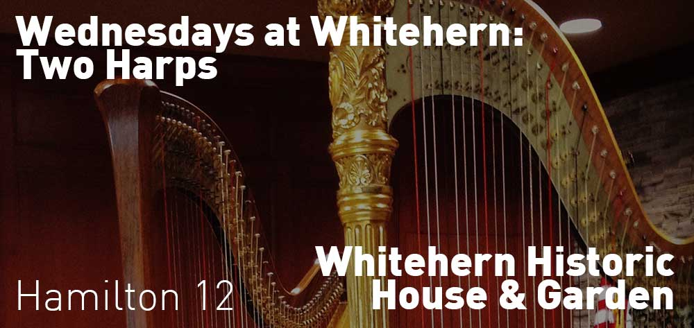 Wednesdays at Whitehern: Two Harps | Whitehern Historic House & Garden | Wednesday, August 28, 2019 | 12pm