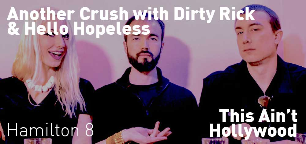 ANOTHER CRUSH with DIRTY RICK & HELLO HOPELESS | This Ain't Hollywood | Thursday, February 21, 2019 | 8pm