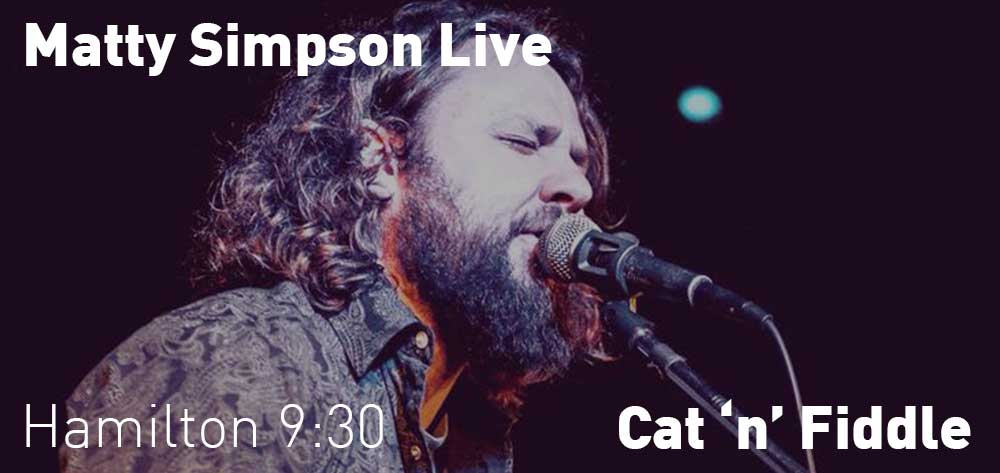 Matty Simpson | Cat 'n' Fiddle | Thursday, February 21, 2019 | 9:30pm