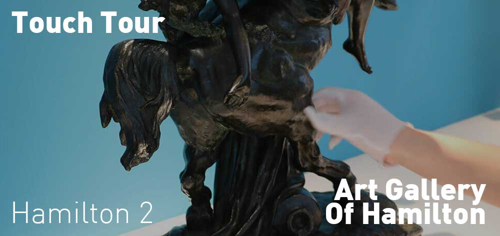 Touch Tour | Art Gallery Of Hamilton | Thursday, February 21, 2019 | 2pm
