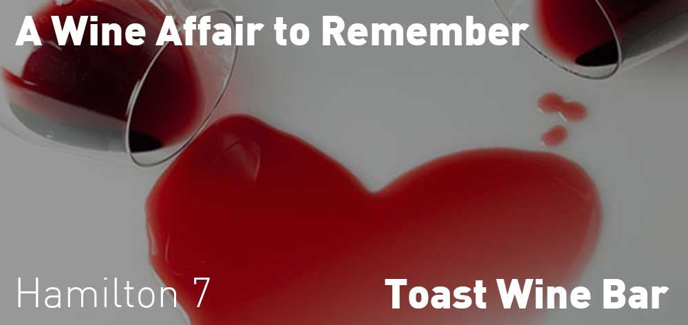 A Wine Affair to Remember | Toast Wine Bar | Thursday, February 21, 2019 | 7pm
