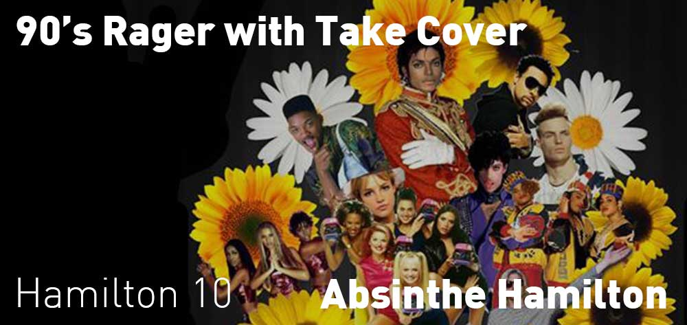 90's Rager with Take Cover | Absinthe Hamilton | Saturday, February 23, 2019 | 10pm