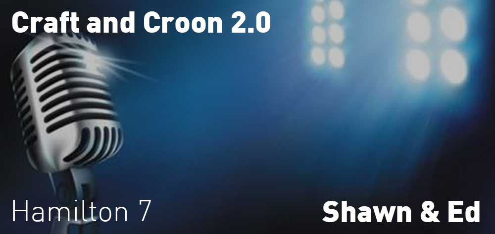 Craft and Croon 2.0 | Shawn & Ed Brewing Company | Saturday, February 23, 2019 | 7pm