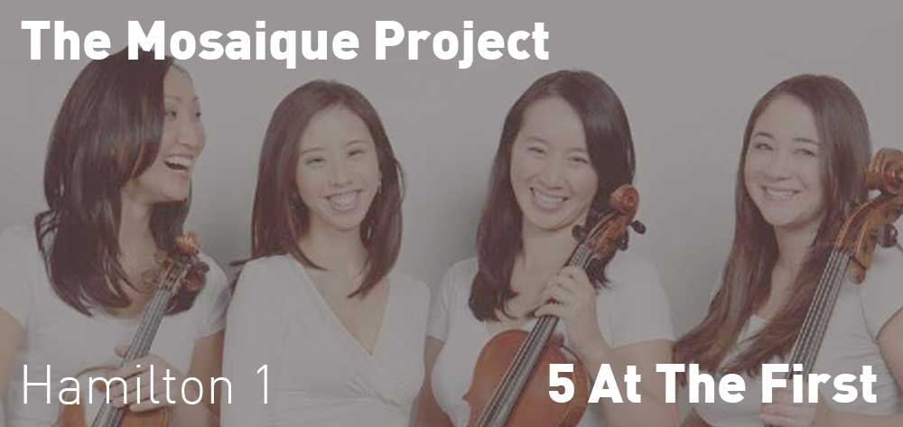 The Mosaique Project | 5 at the First - Chamber Music Series | Saturday, February 23, 2019 | 1pm