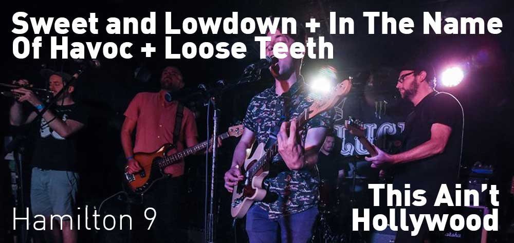 SWEET AND LOWDOWN - IN THE NAME OF HAVOC - LOOSE TEETH | This Ain't Hollywood | Saturday, February 23, 2019 | 9pm