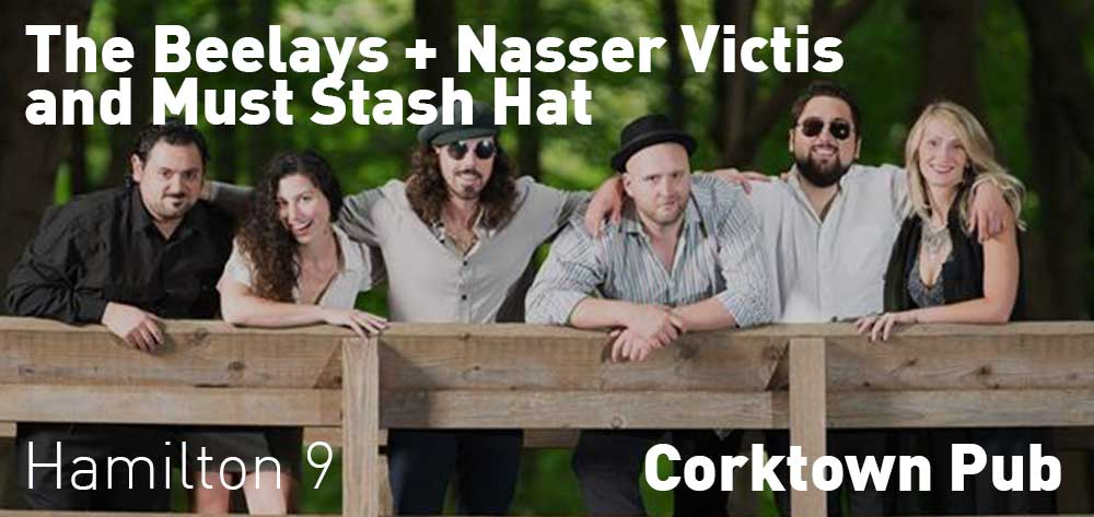 The Beelays, Nasser Victis and Must Stash Hat | Corktown Pub | Saturday, February 23, 2019 | 9pm