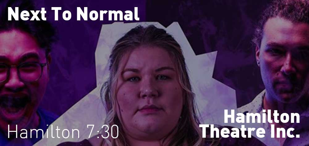 CCPAC Presents: Next to Normal | Hamilton Theatre Inc. | Friday, July 12 - July 20, 2019